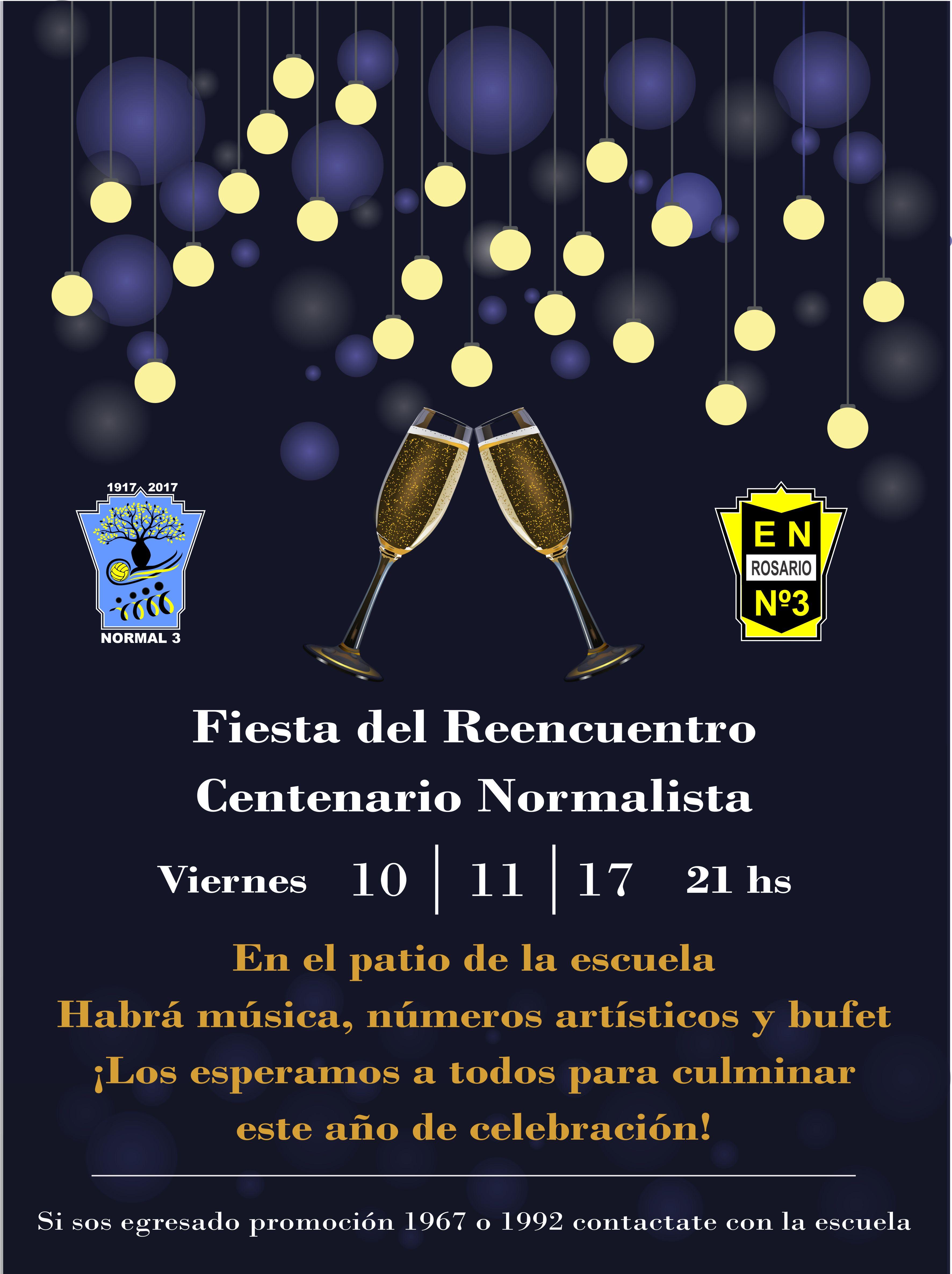 Fiesta Del Reencuentro Centenario Normalista 10 11 2017 21 Hs